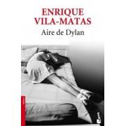 Aire de Dylan by Enrique Vila-Matas