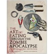 The Art of Eating through the Zombie Apocalypse by Lauren Wilson