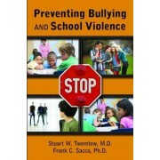 Preventing Bullying and School Violence by Stuart W. Twemlow