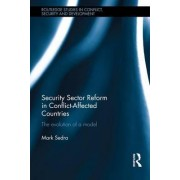 Security Sector Reform in Conflict-Affected Countries by Mark Sedra