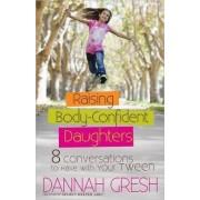 Raising Body-Confident Daughters by Dannah Gresh