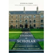 From Student to Scholar by Steven M. Cahn