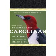 American Birding Association Field Guide to Birds of the Carolinas by Brian E. Small