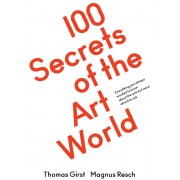 100 secrets of the Art World(Thomas Girst)