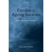 Families in Ageing Societies by Sarah Harper