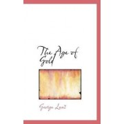 The Age of Gold by George Lunt