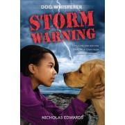Dog Whisperer: Storm Warning by Nicholas Edwards