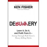 Debunkery by Kenneth L. Fisher