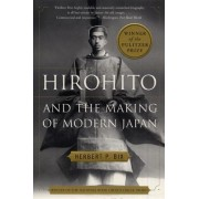 Hirohito and the Making of Modern Japan by Herbert P. Bix