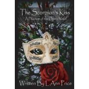 The Scorpion's Kiss- A Phantom of the Opera Novel by L Ann Price