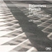 Relentless Pursuit of an Architecture by Siew Man Kok