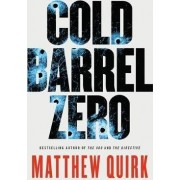 Cold Barrel Zero by Matthew Quirk
