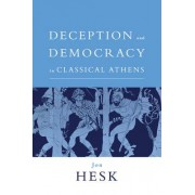 Deception and Democracy in Classical Athens by Jon Hesk