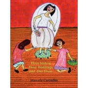 Three Sisters, Three Weddings, and One Dress by Marcela Carvalho
