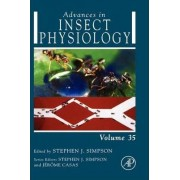 Advances in Insect Physiology: Volume 35 by Jerome Casas