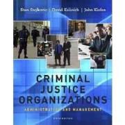 Criminal Justice Organizations by Stan Stojkovic