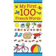 My First 100 French Words by Catherine Bruzzone