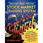 Secret Bull Niche Stock Market Trading System by Brian Ault