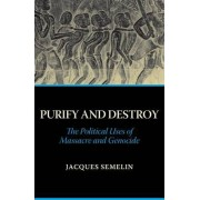 Purify and Destroy by Jacques Semelin