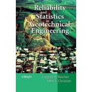 Reliability and Statistics in Geotechnical Engineering by G.B. Baecher