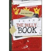 The Bully book. Il Libro segreto dei bulli by Eric Kahn Gale