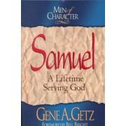 Samuel: a Lifetime Serving God by Gene Getz