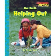 Our Earth: Helping Out by Peggy Hock