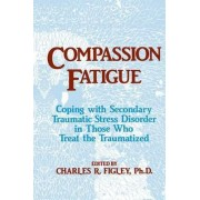 Compassion Fatigue by Charles R. Figley
