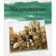 Principles of Macroeconomics by University N Gregory Mankiw