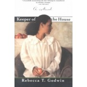 Keeper of the House by Rebecca T Godwin