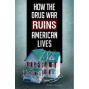 How the Drug War Ruins American Lives