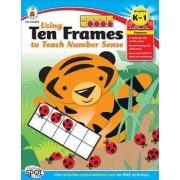 Using Ten Frames to Teach Number Sense, Grades K - 1 by Carson-Dellosa Publishing