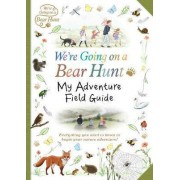 We're Going on a Bear Hunt: My Adventure Field Guide by Michael Rosen