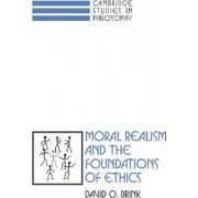 Moral Realism and the Foundations of Ethics by David Owen Brink