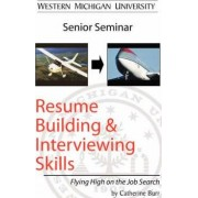 Resume Building and Interviewing Skills by Catherine Burr