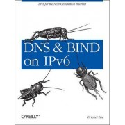 DNS and BIND on IPv6 by Cricket Liu