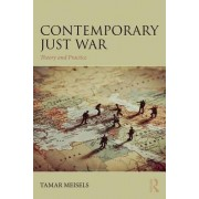 Contemporary Just War: Theory and Practice