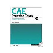 CAE. Practice Tests with Key. Four new tests for the revised Certificate in Advanced English. Includes Audio CD
