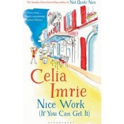 Nice Work If You Can Get It by Celia Imrie