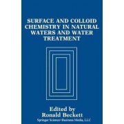 Surface and Colloid Chemistry in Natural Waters and Water Treatment by Ronald Beckett
