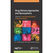 Drug Delivery Approaches and Nanosystems: Volume 2 by Raj K. Keservani