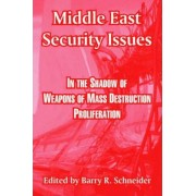 Middle East Security Issues by Dr Barry R Schneider