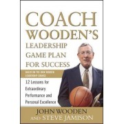 Coach Wooden's Leadership Game Plan for Success by John R. Wooden
