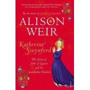 Katherine Swynford by Alison Weir