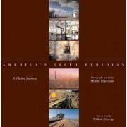 America's 100th Meridian by Monte Hartman