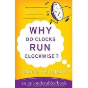 Why Do Clocks Run Clockwise? by David Feldman