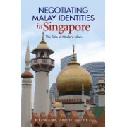 Negotiating Malay Identities in Singapore: The Role of Modern Islam
