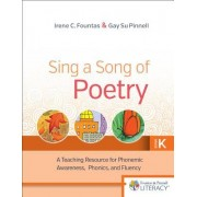 Sing a Song of Poetry, Grade K, Second Edition: A Teaching Resource for Phonemic Awareness, Phonics and Fluency