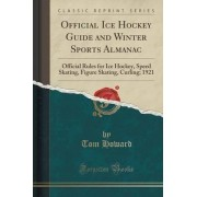 Official Ice Hockey Guide and Winter Sports Almanac by Tom Howard