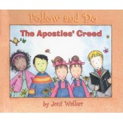 The Apostles' Creed - Follow and Do by Joni Walker